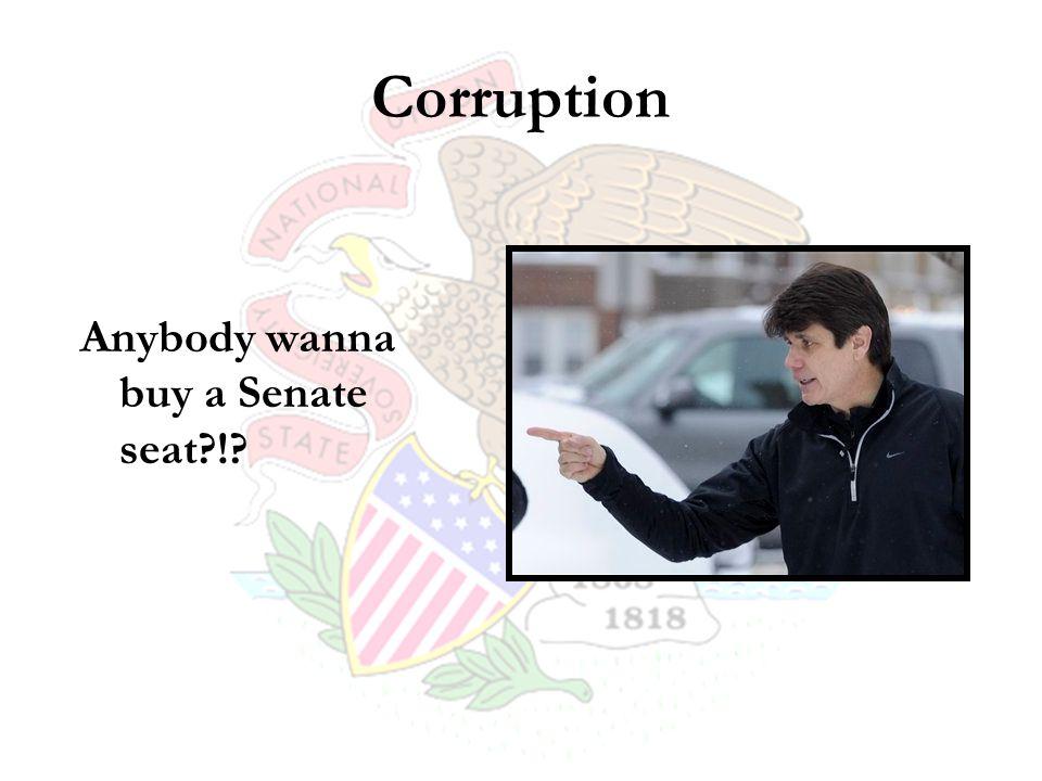 Corruption Anybody wanna buy a Senate seat !
