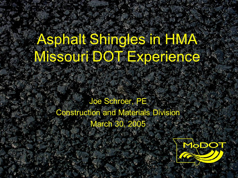 In The Beginning Approached by Pace Construction and Peerless Landfill –MoDOT Not Using RAP in Mixtures –Deleterious Material –Stiffness of Asphalt in Shingles