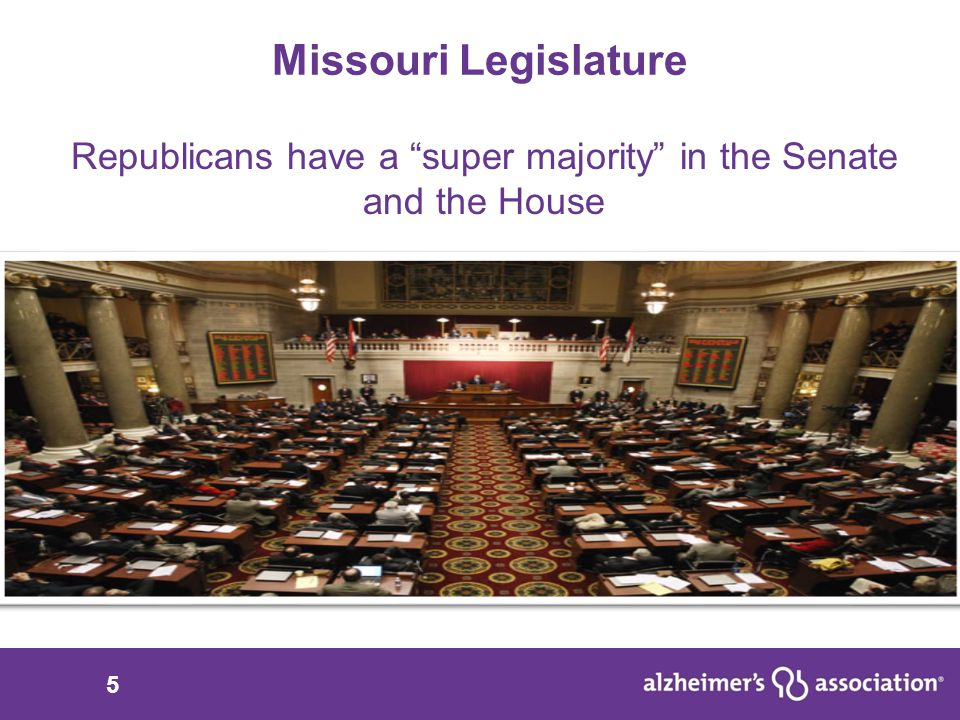 5 Missouri Legislature Republicans have a super majority in the Senate and the House