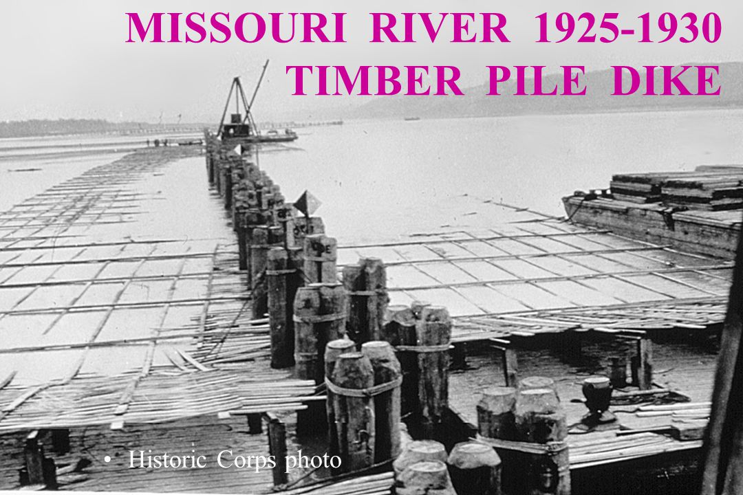 MISSOURI RIVER 1925-1930 – PILE DIKE CONSTRUCTION Historic Corps photo