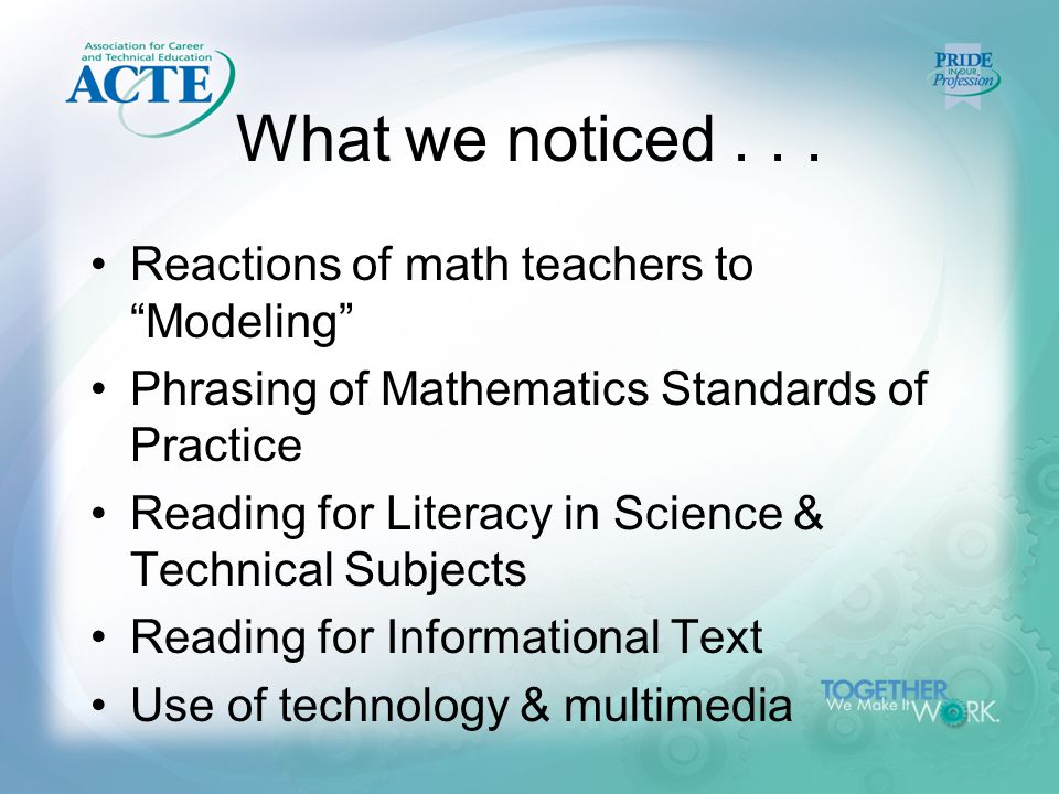 """What we noticed... Reactions of math teachers to """"Modeling"""" Phrasing of Mathematics Standards of Practice Reading for Literacy in Science & Technical"""