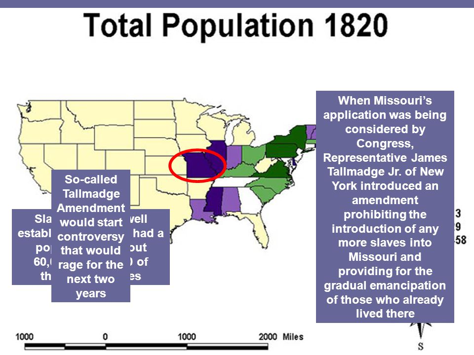 In 1819, the territory of Missouri applied for statehood Slavery already well established there: it had a population of about 60,000 and 10,000 of tho