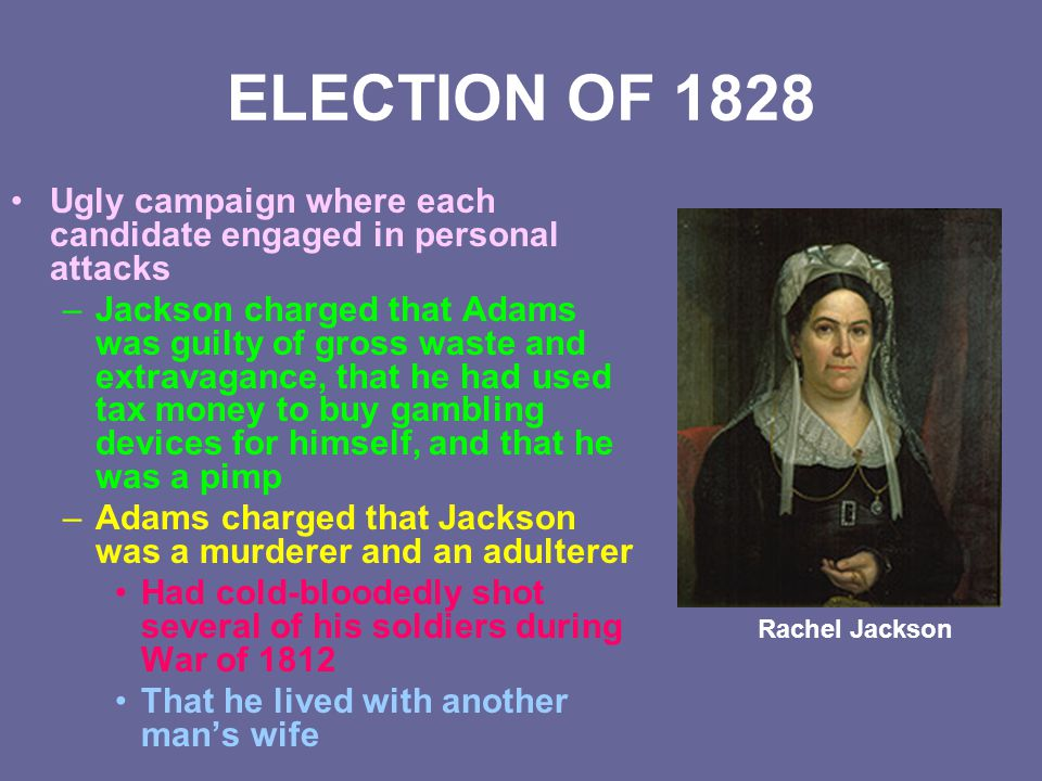 BIRTH OF THE WHIGS Jackson made lots of enemies as president –They grouped together to form a new opposition party to the Democrats in 1834 Called the Whigs Made up of a collection of different groups –Old National Republicans –Democrats who had turned on Jackson because of his stand on one issue or another