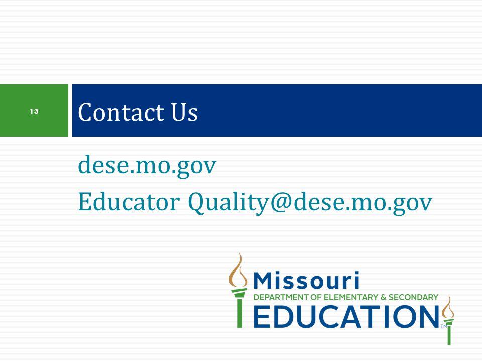 dese.mo.gov Educator Quality@dese.mo.gov Contact Us 13