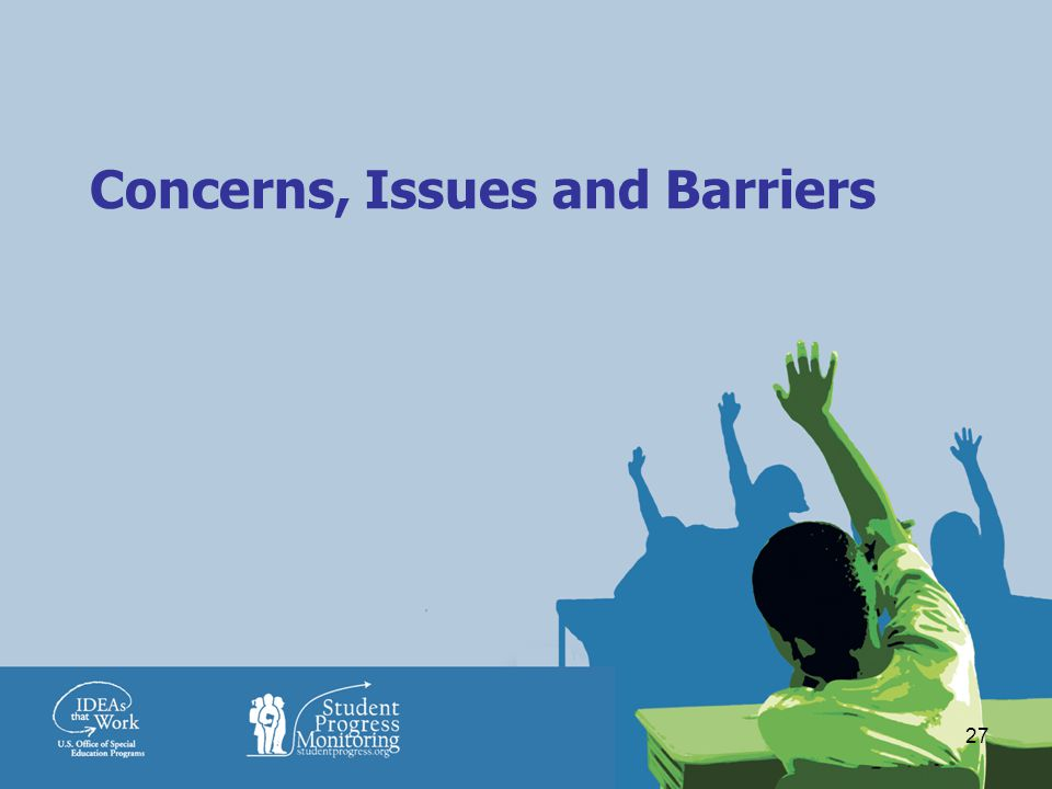 27 Concerns, Issues and Barriers