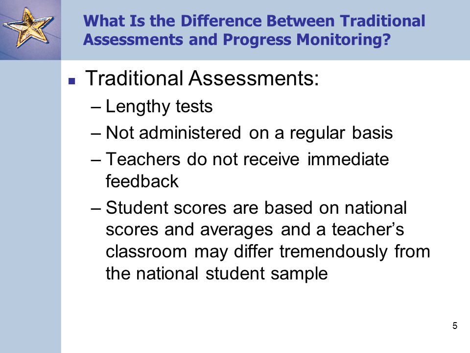 5 What Is the Difference Between Traditional Assessments and Progress Monitoring.