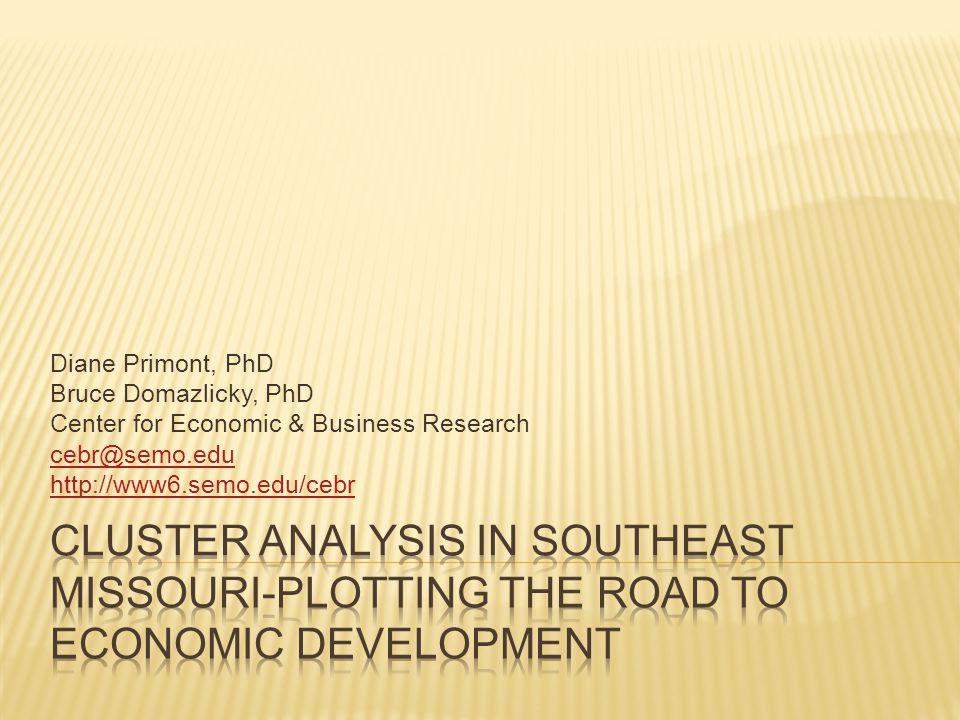 Diane Primont, PhD Bruce Domazlicky, PhD Center for Economic & Business Research cebr@semo.edu http://www6.semo.edu/cebr