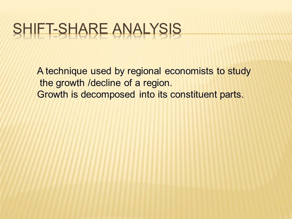 A technique used by regional economists to study the growth /decline of a region.