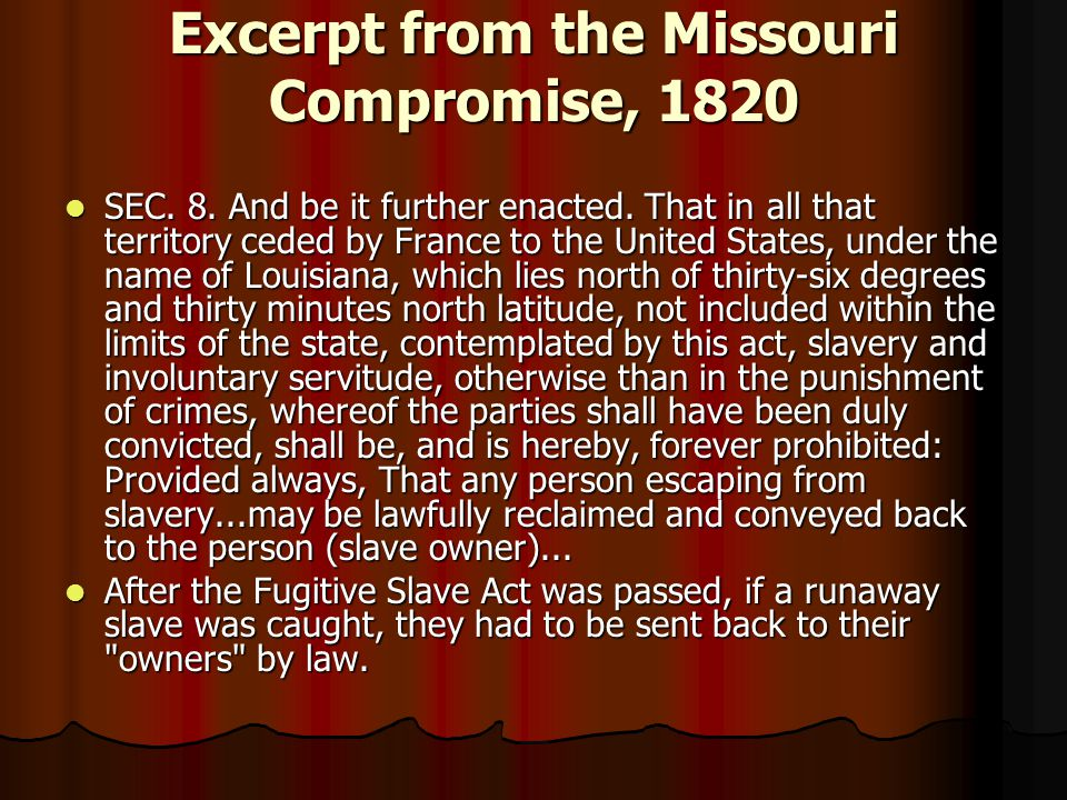 Excerpt from the Missouri Compromise, 1820 SEC. 8.
