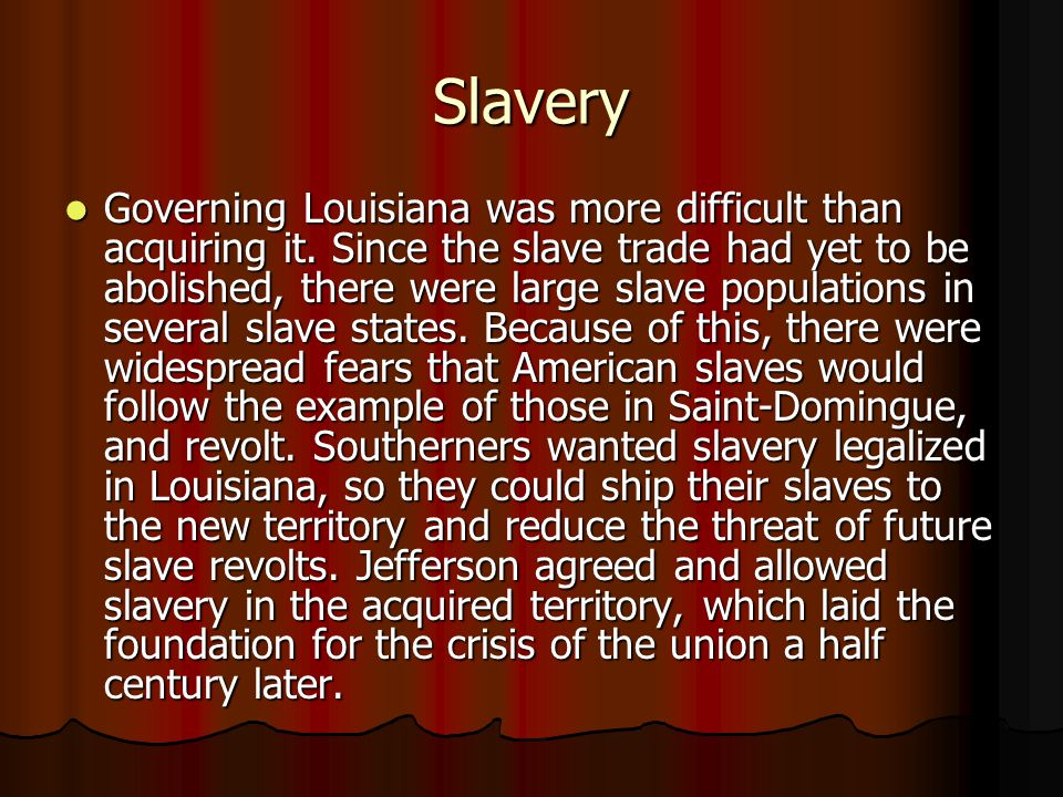 Slavery Governing Louisiana was more difficult than acquiring it.