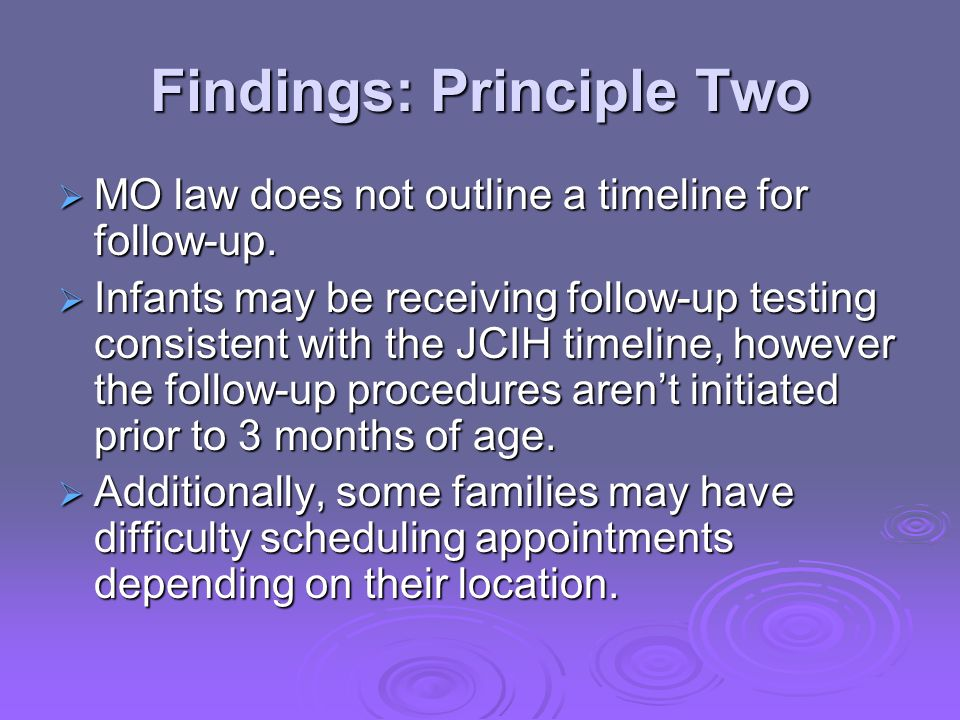Findings: Principle Two  MO law does not outline a timeline for follow-up.
