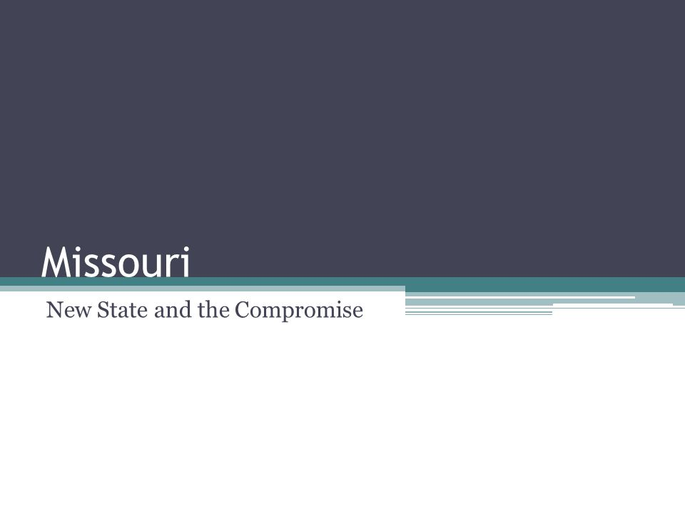 Missouri New State and the Compromise