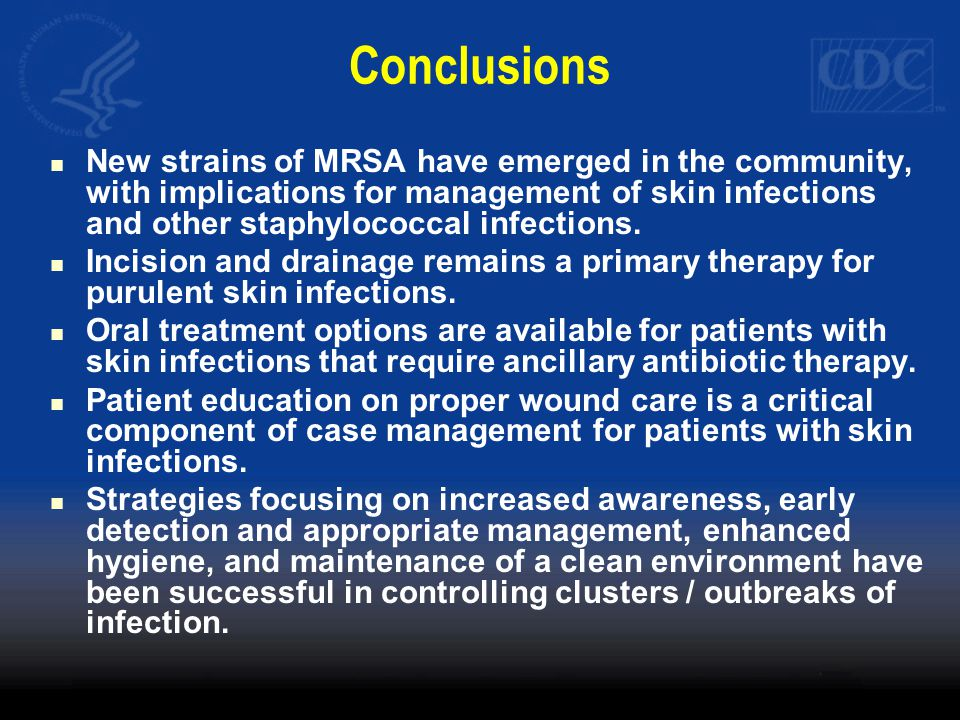 Conclusions New strains of MRSA have emerged in the community, with implications for management of skin infections and other staphylococcal infections.