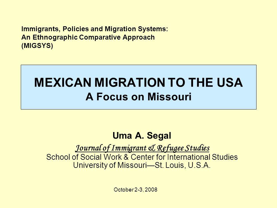 Uma A. Segal Journal of Immigrant & Refugee Studies School of Social Work & Center for International Studies University of Missouri—St. Louis, U.S.A.