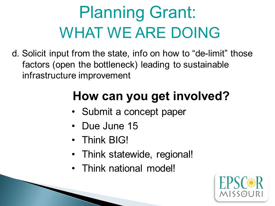 How can you get involved. Submit a concept paper Due June 15 Think BIG.