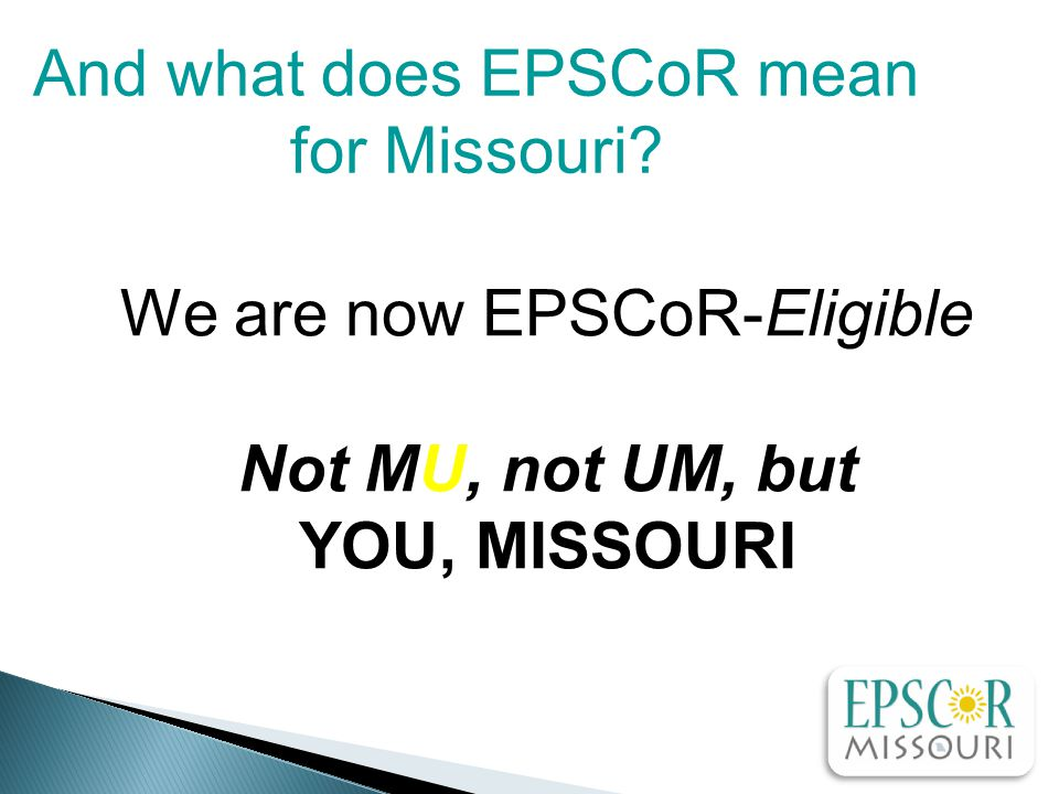 And what does EPSCoR mean for Missouri.