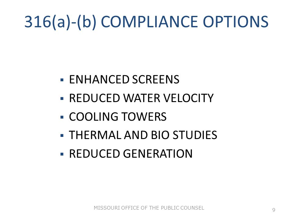 MISSOURI OFFICE OF THE PUBLIC COUNSEL 10 COAL ASH COMPLIANCE OPTIONS Huge disparities depending on which path EPA chooses.