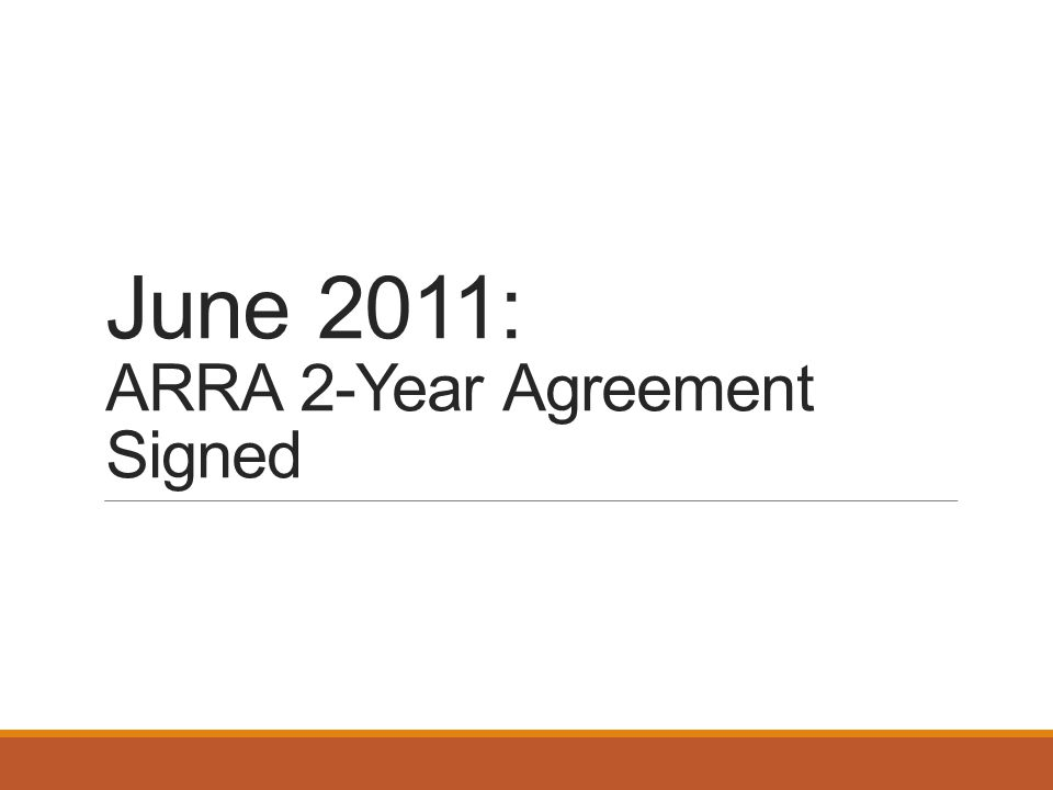 June 2011: ARRA 2-Year Agreement Signed