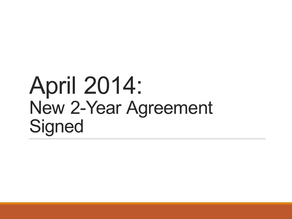 April 2014: New 2-Year Agreement Signed
