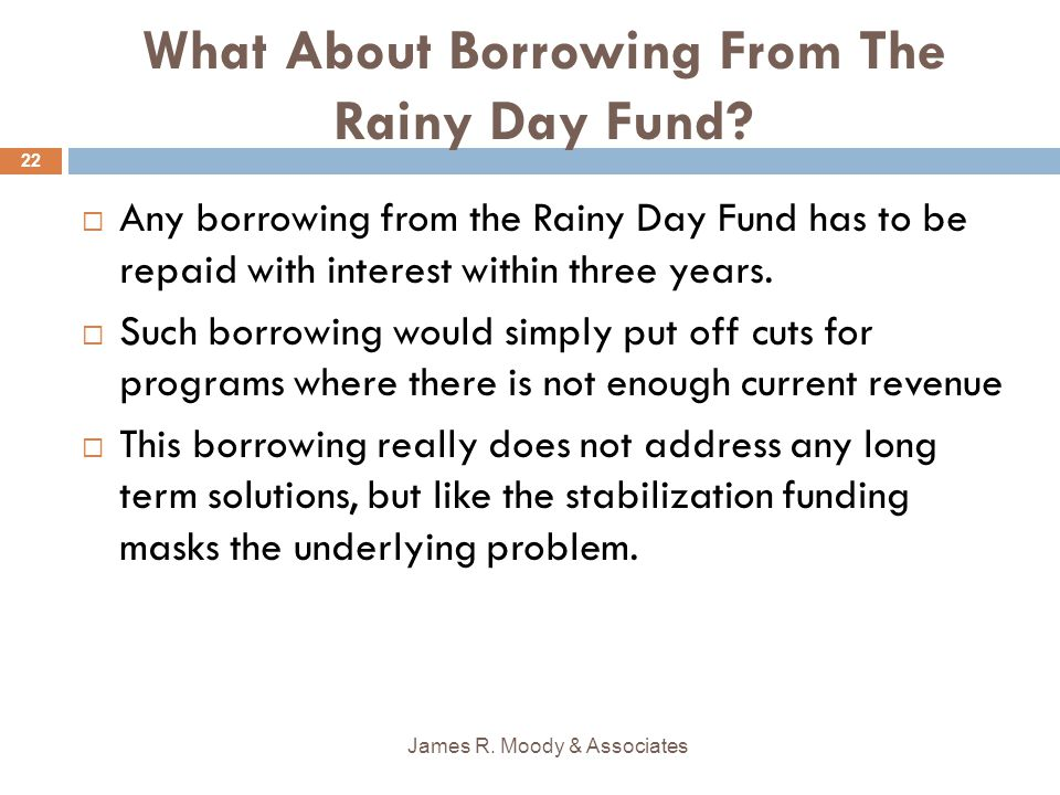 What About Borrowing From The Rainy Day Fund.