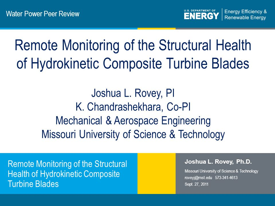 1 | Program Name or Ancillary Texteere.energy.gov Water Power Peer Review Remote Monitoring of the Structural Health of Hydrokinetic Composite Turbine Blades Joshua L.