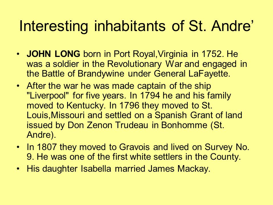 Interesting inhabitants of St. Andre' JOHN LONG born in Port Royal,Virginia in 1752.