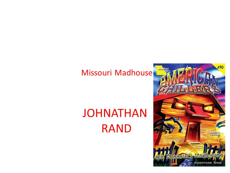 Missouri Madhouse JOHNATHAN RAND