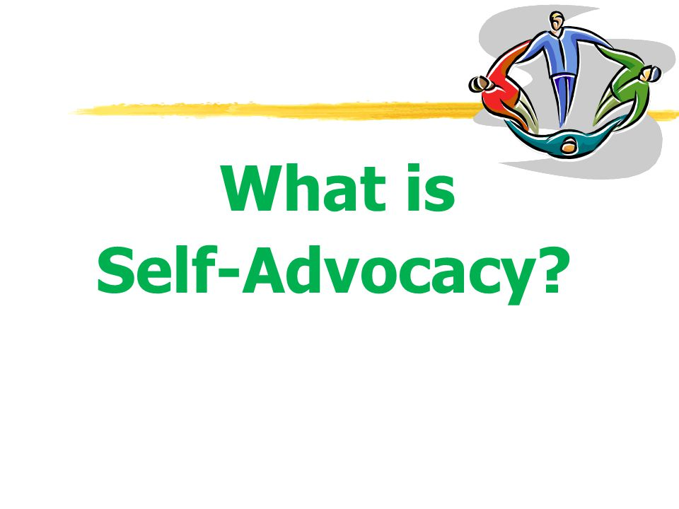 What is Self-Advocacy