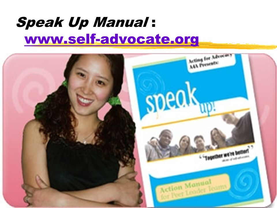 Speak Up Manual : www.self-advocate.org