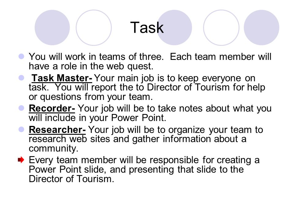 Task You will work in teams of three. Each team member will have a role in the web quest.