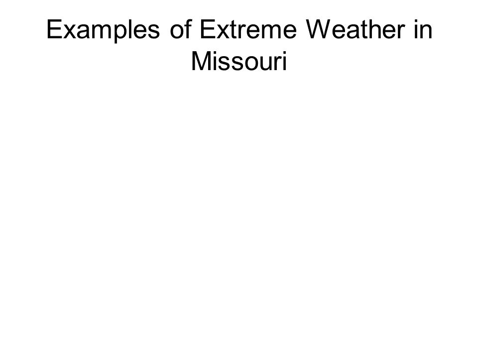 Examples of Extreme Weather in Missouri