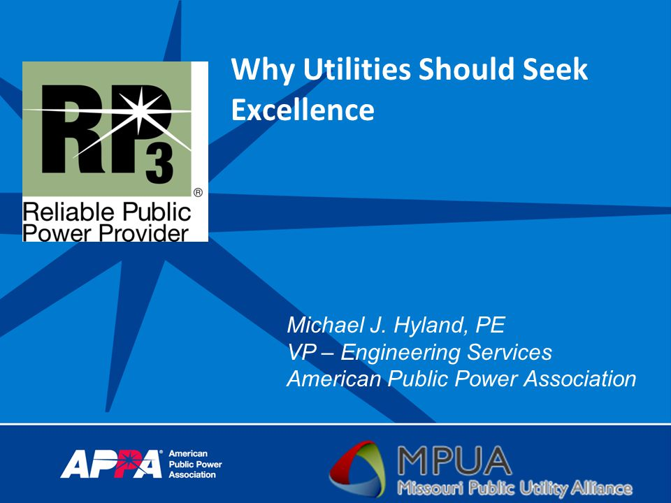 Why Utilities Should Seek Excellence Michael J.