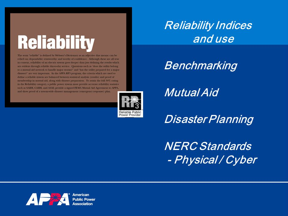 Reliability Indices and use Benchmarking Mutual Aid Disaster Planning NERC Standards - Physical / Cyber