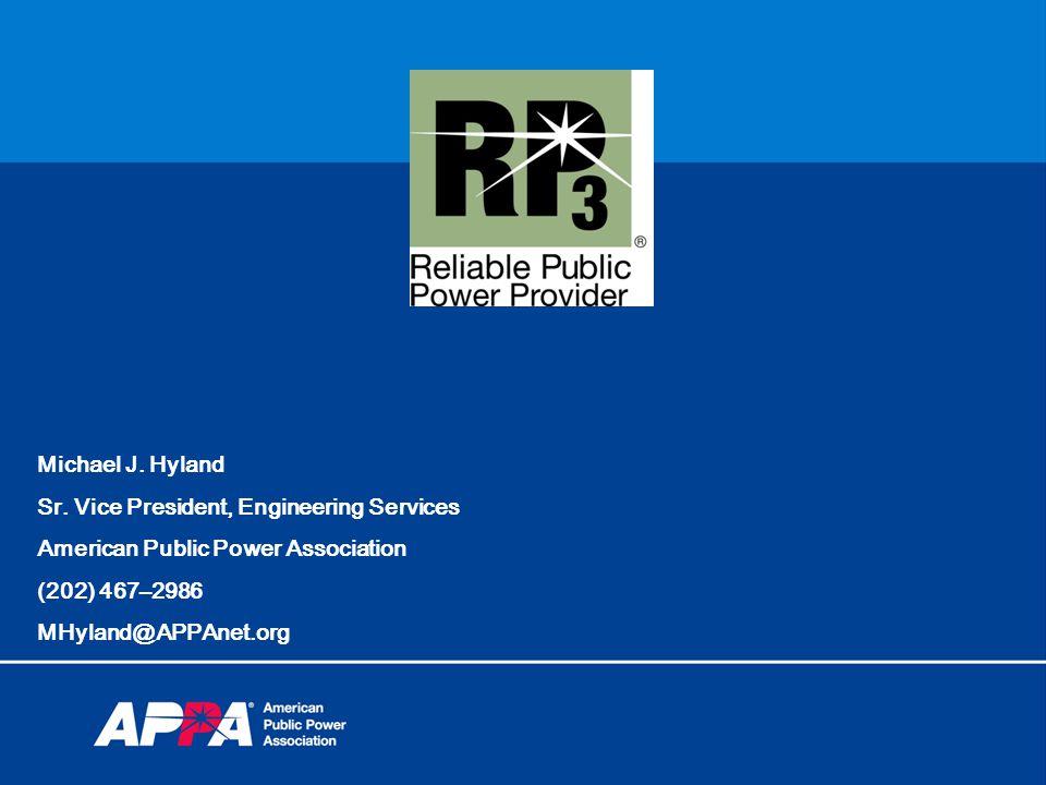 Michael J. Hyland Sr. Vice President, Engineering Services American Public Power Association (202) 467–2986 MHyland@APPAnet.org