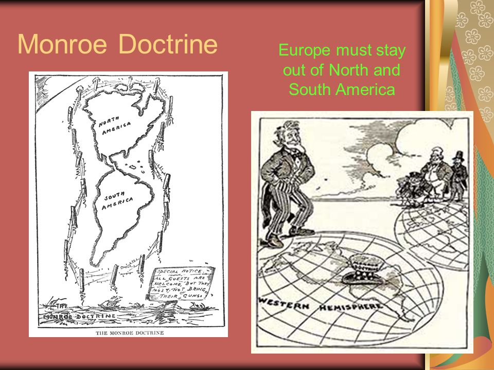 Monroe Doctrine Europe must stay out of North and South America
