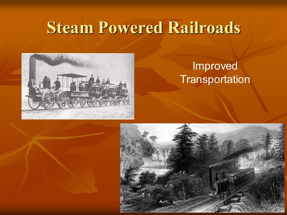 Steam Powered Railroads Improved Transportation