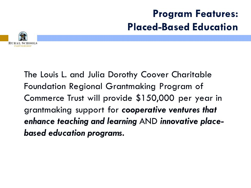 Program Features: Placed-Based Education The Louis L.