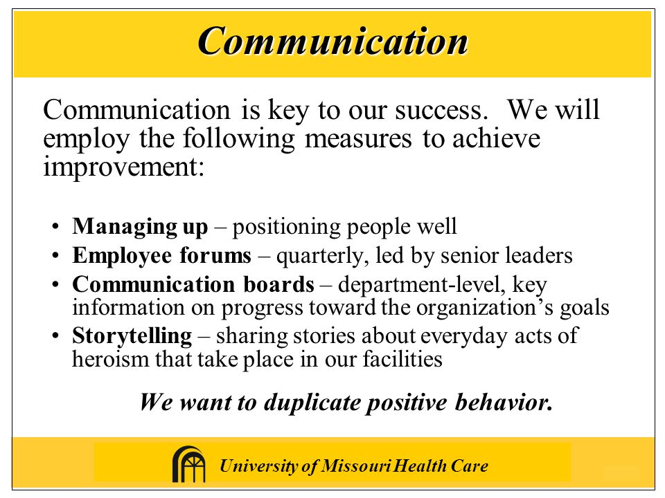University of Missouri Health Care Communication is key to our success.