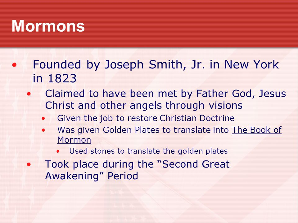 Mormons Founded by Joseph Smith, Jr.