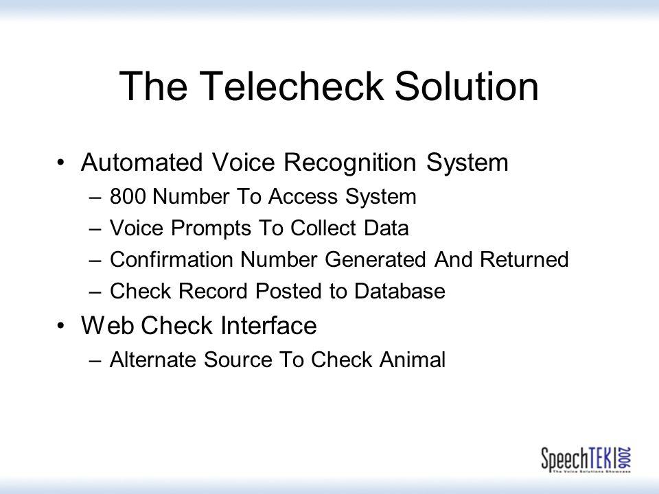 Oracle Call Center Vendor Telecheck Data Lookup MDC Call Center Telecheck Data Update Telecheck Architecture Agent Check Verification Touch Tone IVR Speech Recognition Platform Speech Recognition Platform MDC Internet Intranet
