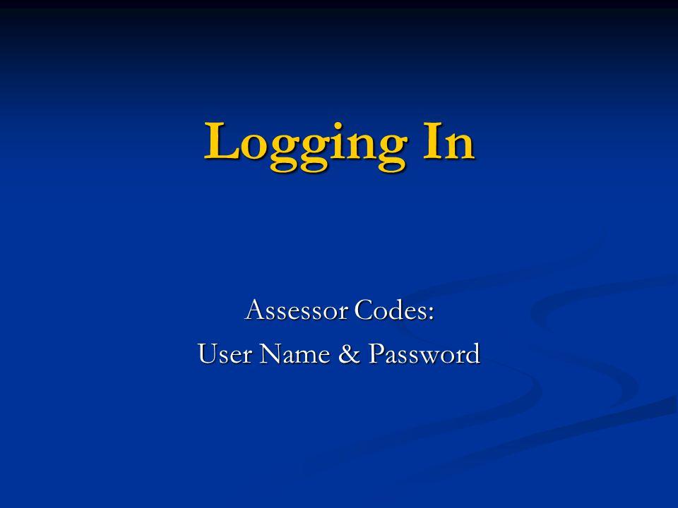 Logging In Assessor Codes: User Name & Password