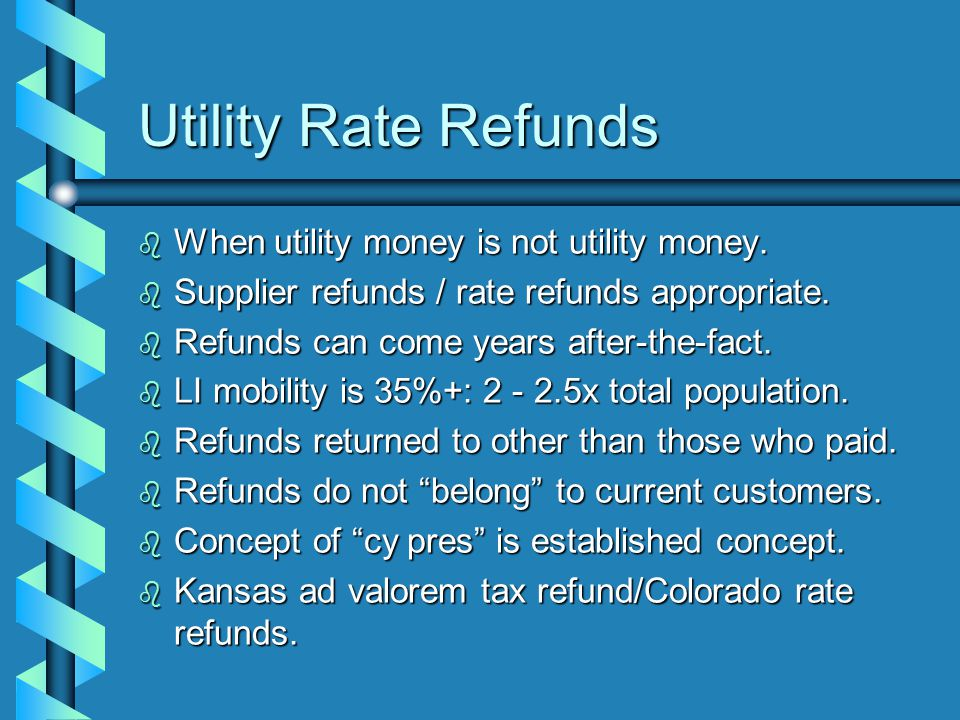Utility Rate Refunds b When utility money is not utility money.