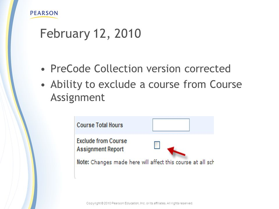 Copyright © 2010 Pearson Education, Inc.or its affiliates.