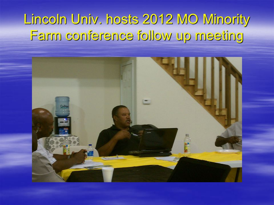 Lincoln Univ. hosts 2012 MO Minority Farm conference follow up meeting