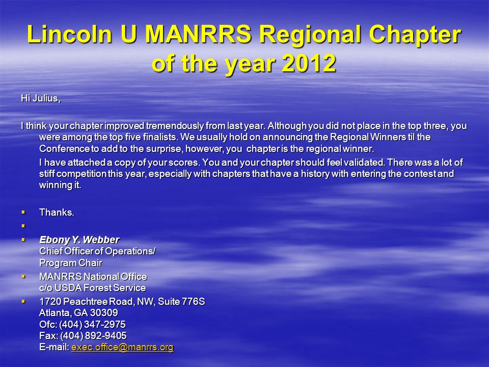 Lincoln U MANRRS Regional Chapter of the year 2012 Hi Julius, I think your chapter improved tremendously from last year.