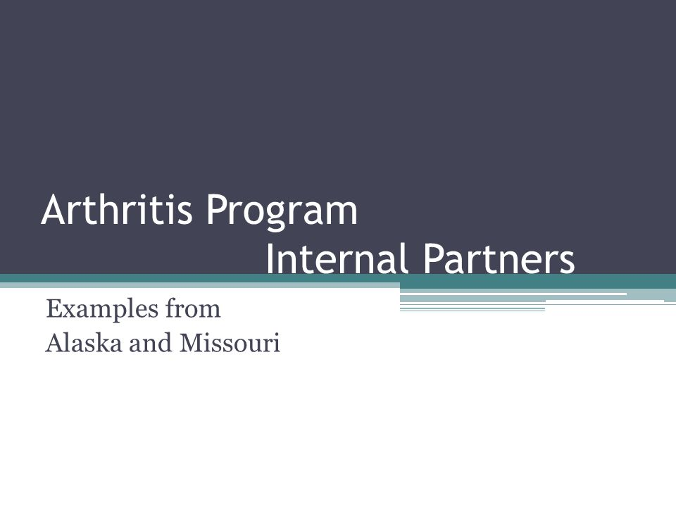 Arthritis Program Internal Partners Examples from Alaska and Missouri