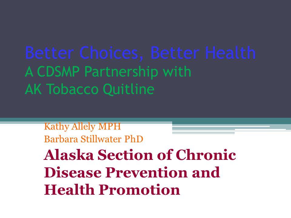 Better Choices, Better Health Living Well Alaska
