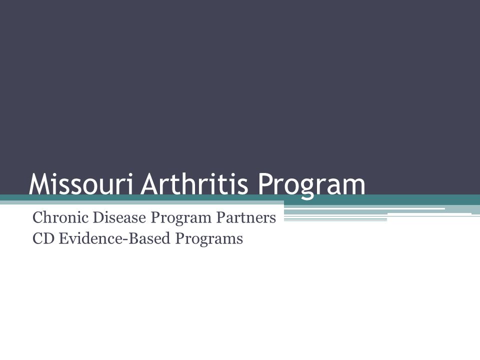 Missouri Arthritis Program Chronic Disease Program Partners CD Evidence-Based Programs