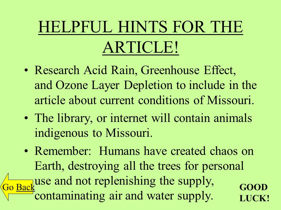 HELPFUL HINTS FOR THE ARTICLE! Research Acid Rain, Greenhouse Effect, and Ozone Layer Depletion to include in the article about current conditions of