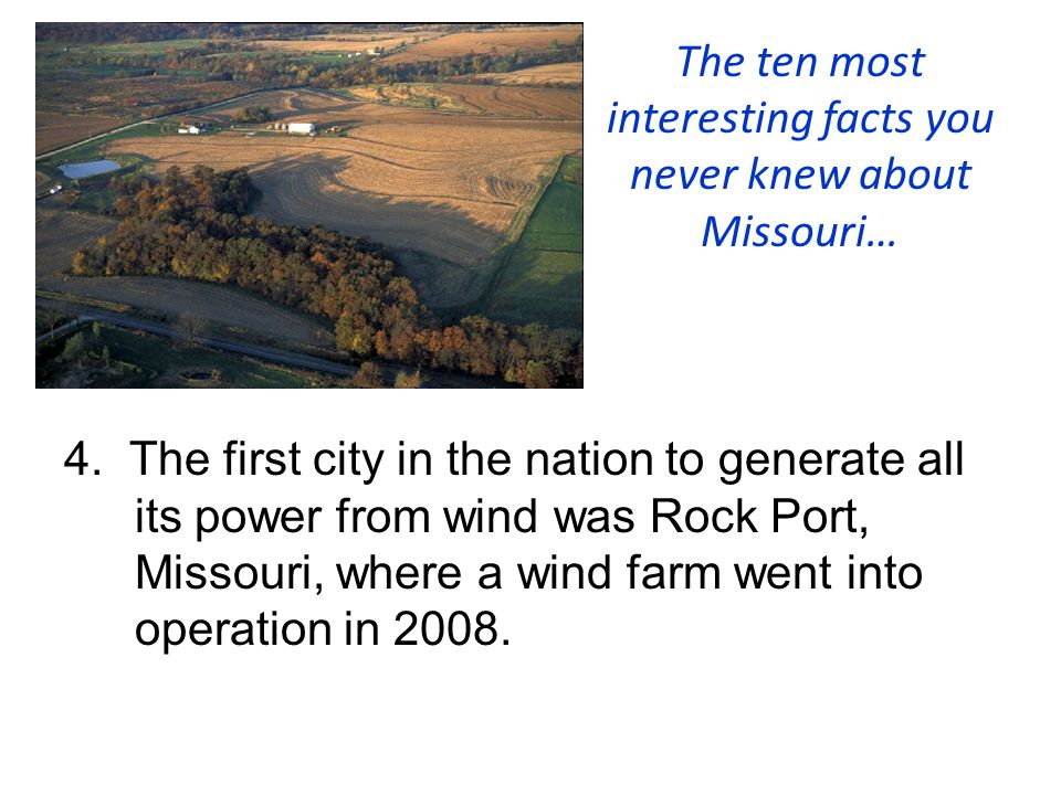 The ten most interesting facts you never knew about Missouri… 4.